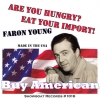 Are You Hungry?  Eat Your Import! - Faron Young